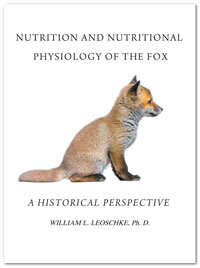 Nutrition And Nutritional Physiology Of The Fox by William L. Leoschke